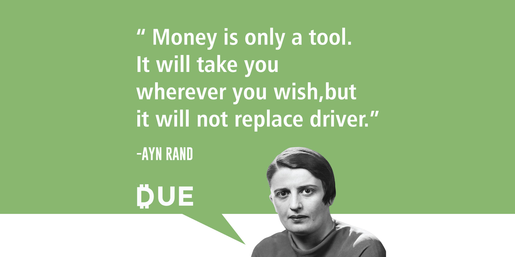 Ayn Rand Quote - Money is Only a Tool