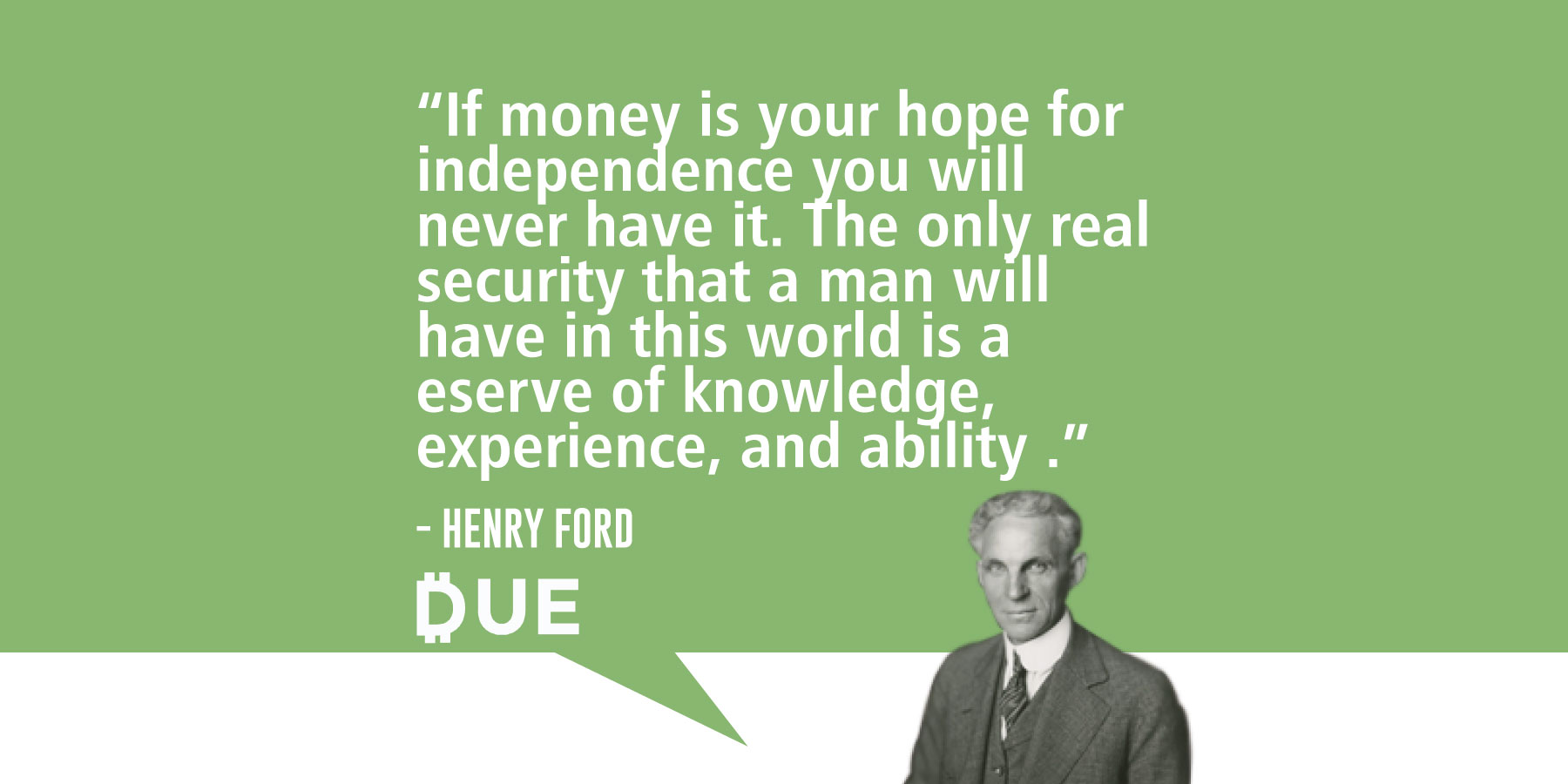 Henry Ford Quote - Money Doesn't Equal Independence