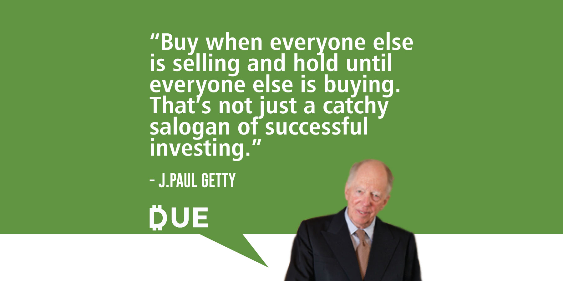 J Paul Getty Quote - Catchy Slogan and Successful Investing