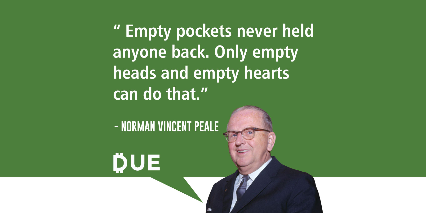 Norman Vincent Peale Quote - Empty Heads Hold Us Back