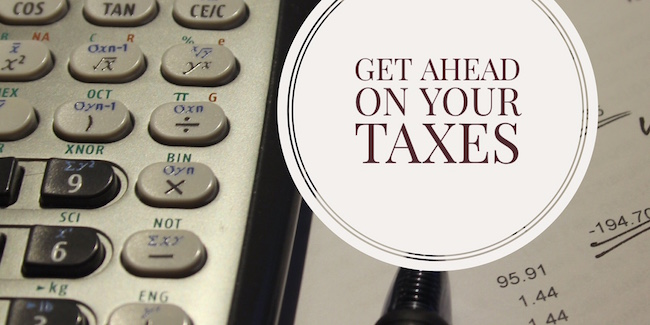 Get Ahead on Your Taxes